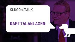 Kapitalanlagen | KLUGOs Talk