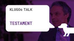 Testament | KLUGOs Talk