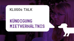 Kündigung Mietverhältnis | KLUGOs Talk