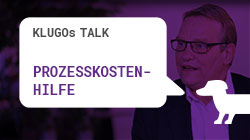 Prozesskostenhilfe | KLUGOs Talk