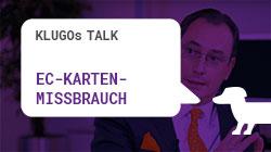 EC-Karten-Missbrauch | KLUGOs Talk