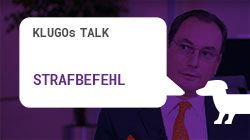 Strafbefehl | KLUGOs Talk