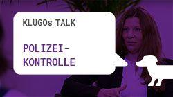 Polizeikontrolle | KLUGOs Talk